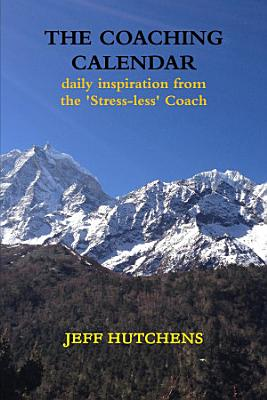 The Coaching Calendar  daily inspiration from the  Stress less  Coach