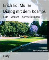 Dialog mit dem Kosmos: Erde - Mensch - Konstellationen