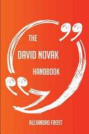 The David Novak Handbook   Everything You Need to Know about David Novak PDF