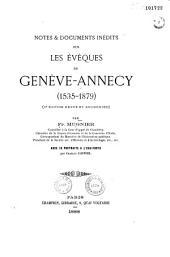 Notes et documents sur les évêques de Genève - Annecy: 1535 - 1879