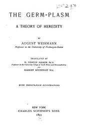 The Germ-plasm: A Theory of Heredity