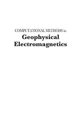 Computational Methods in Geophysical Electromagnetics