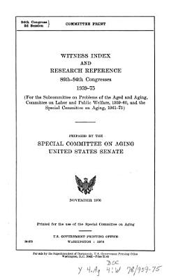 Witness Index and Research Reference  86th 94th Congresses  1959 75