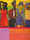 Exploring Psychology  Sixth Edition  in Modules  Cloth