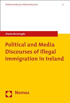 Political and Media Discourses of Illegal Immigration in Ireland PDF