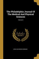 The Philadelphia Journal Of The Medical And Physical Sciences  Volume 8 PDF