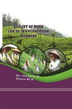 QUALITY OF WORK LIFE OF TEA PLANTATION WORKERS