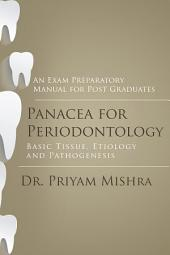 Panacea for Periodontology: Basic Tissue, Etiology and Pathogenesis