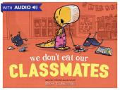 We Don't Eat Our Classmates: A Disney Hyperion E-book With Audio