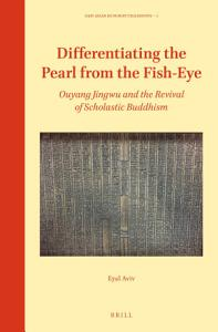 Differentiating the Pearl from the Fish-Eye: Ouyang Jingwu and the Revival of Scholastic Buddhism