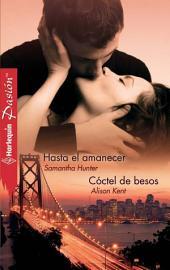 Hasta el amanecer/Cóctel de besos