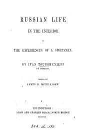 Russian life in the interior or The experiences of a sportsman [tr. from the Fr.] by J.D. Meiklejohn