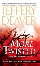 More Twisted: Collected Stories, Volume 2