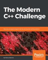 The Modern C++ Challenge: Become an expert programmer by solving real-world problems