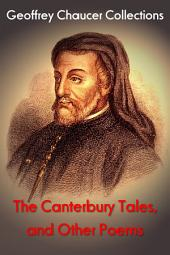 The Canterbury Tales, and Other Poems: Chaucer's Ccollection