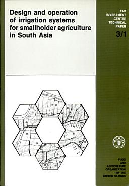 Design and Operation of Irrigation Systems for Smallholder Agriculture in South Asia PDF