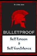 Bulletproof Self Esteem And Self Confidence PDF