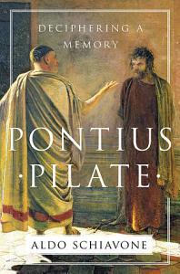 Pontius Pilate  Deciphering a Memory Book