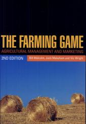 The Farming Game: Agricultural Management and Marketing, Edition 2