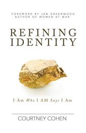 Refining Identity: I am who I Am says I am.