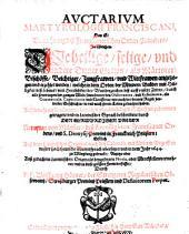 Avctarivm Martyrologii Franciscani, Das ist, Vermehrung deß Franciscanerischen Orden-Calenders: In Welchem Die heilige, selige, vnd andere Diener Gottes, als Märtyrer, Bischöffe, Beichtiger, Jungfrawen, vnd Wittfrawen angezogen vnd erzehlet werden, welche in dem Orden der Mindern Brüder mit Heiligkeit deß Lebens, vnd Herrlichkeit der Wunderzeichen biß auff vnsere Zeiten, durch alle Provintzen der gantzen Welt ... in vnd nach jhrem Leben geleuchtet haben