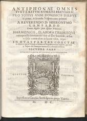 ANTIPHONAE OMNES IVXTA RITVM ROMANI BREVIARII PRO TOTIVS ANNI DOMINICIS DIEBVS in primis, & secundis Vesperis nunc primum A ... HIERONYMO LAMBARDO ... HARMONICIS ELABORATISSIMISQVE contrapunctis exornatae nec non ad Dei honorem, ac sua ecclesiae commodum in lucem editae, atque IN DVAS PARTES COACTAE ... quae ad Vesperas in Sabbato ad Magnificat attinent in prima, quae verò in Vesperis diei Dominicae concinuntur in secunda habeantur. PRIMA (SECVNDA) PARS. CVM PRIVILEGIO, ET LICENTIA SVPERIORVM. QVATVOR VOCIBVS: SECVNDA PARS, Volume 2