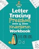 Letter Tracing Preschool & Kindergarten Workbook
