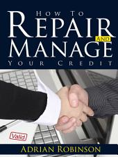 How To Repair and Manage Your Credit