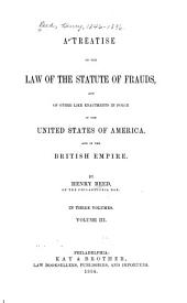 A Treatise on the Law of the Statute of Frauds: And of Other Like Enactments in Force in the United States of America, and in the British Empire, Volume 3
