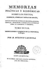 Memorias Políticas y Económicas sobre los Frutos, Comercio, Fábricas y Minas de España: Volumen 27