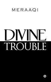Divine Trouble