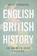 English and British History in 100 Bite-size Chunks