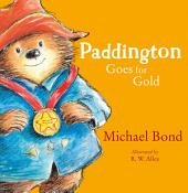 Paddington Goes for Gold (Read aloud by Stephen Fry) (Paddington)