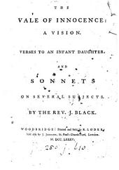 The vale of innocence: a vision, and sonnets on several subjects