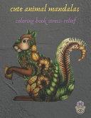 Cute Animal Mandalas Coloring Book Stress- Relief