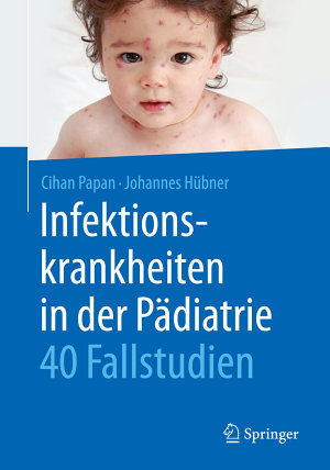 Infektionskrankheiten in der P  diatrie   40 Fallstudien PDF