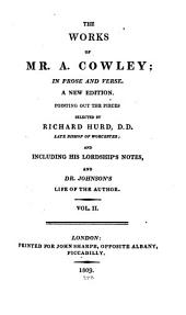 The Works of Mr. A. Cowley: In Prose and Verse, Volume 2