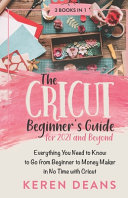 The Cricut Beginner's Guide for 2021 and Beyond