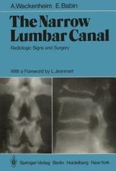 The Narrow Lumbar Canal: Radiologic Signs and Surgery