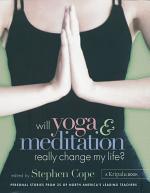 Will Yoga & Meditation Really Change My Life?