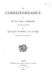 Correspondance avec quelques hommes de lettres précédée de sa biographie