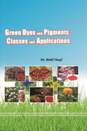 GREEN DYES AND PIGMENTS: CLASSES AND APPLICATIONS