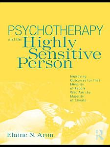 Psychotherapy and the Highly Sensitive Person Book
