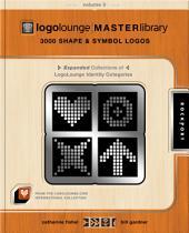 LogoLounge Master Library, Volume 3: 3,000 Shapes and Symbols Logos