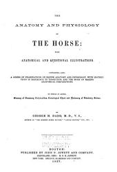 The Anatomy and Physiology of the Horse: With Anatomical and Questional Illustrations. Containing, Also, a Series of Examinations on Equine Anatomy and Physiology, with Instructions in Reference to Dissection, and the Mode of Making Anatomical Preparations