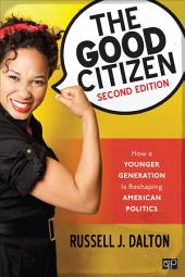 The Good Citizen: How a Younger Generation Is Reshaping American Politics, Edition 2