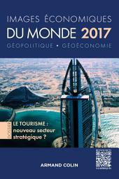 Images économiques du monde 2017: Le tourisme : nouveau secteur stratégique ?