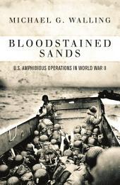 Bloodstained Sands: U.S. Amphibious Operations in World War II