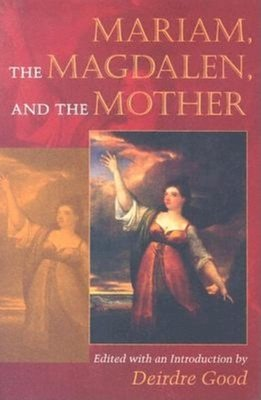 Mariam  the Magdalen  and the Mother
