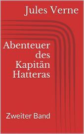 Abenteuer des Kapitän Hatteras - Zweiter Band
